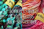 TraciBunkers.com - Bonkers Fiber & Yarn Clubs, July-September