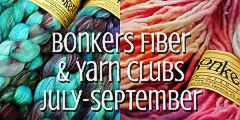 TraciBunkers.com - Bonkers Fiber & Yarn Clubs, July-September