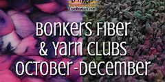 TraciBunkers.com - Bonkers Fiber & Yarn Clubs, October-December