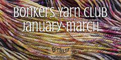 TraciBunkers.com - Bonkers Yarn Club: Jan-March