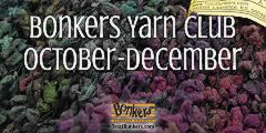 TraciBunkers.com - Bonkers Yarn Club, October-December