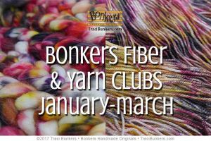 TraciBunkers.com - Bonkers Fiber & Yarn Club: Jan-March