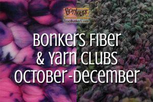 TraciBunkers.com - Bonkers Fiber & Yarn Clubs, October-December