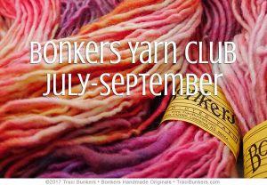 TraciBunkers.com - Bonkers Yarn Club, July-September