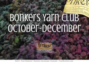 TraciBunkers.com - Bonkers Yarn Club, October-December