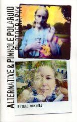 TraciBunkers.com - Alternative and Pinhole Polaroid Photography Zine