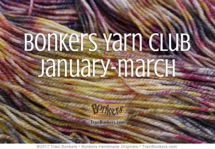 TraciBunkers.com - Bonkers Yarn Club: Jan-March